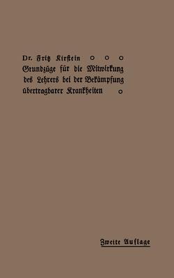 Grundzüge für Die Mitwirkung des Lehrers bei der Bekämpfung übertragbarer Krankheiten von Kirstein,  Fritz