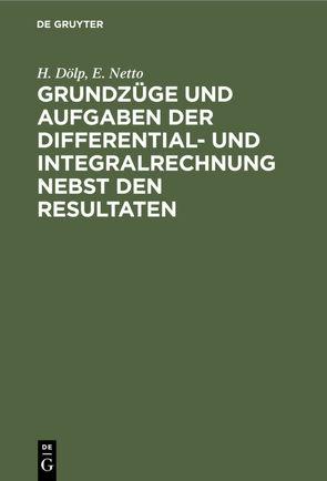 Grundzüge und Aufgaben der Differential- und Integralrechnung nebst den Resultaten von Doelp,  H., Netto,  E.
