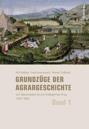 Grundzüge der Agrargeschichte (Band 1-3) / Grundzüge der Agrargeschichte von Kießling, Rolf, Konersmann, Frank, Rippmann, Dorothee, Trossbach, Werner