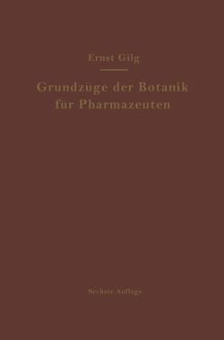 Grundzüge der Botanik für Pharmazeuten von Gilg,  Ernst