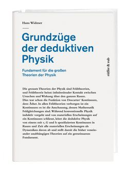 Grundzüge der deduktiven Physik von Widmer,  Hans