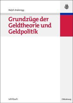 Grundzüge der Geldtheorie und Geldpolitik von Anderegg,  Ralph