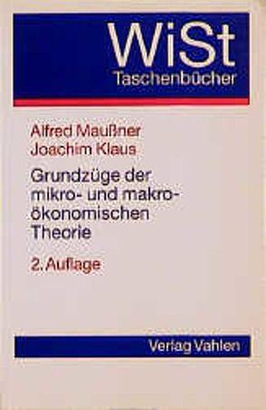 Grundzüge der mikro- und makroökonomischen Theorie von Klaus,  Joachim, Maußner,  Alfred