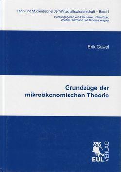 Grundzüge der mikroökonomischen Theorie von Gawel,  Erik