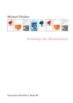 Grundzüge der Ohrakupunktur von Fliedner,  Michael