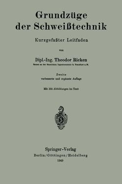 Grundzüge der Schweißtechnik von Ricken,  Theodor