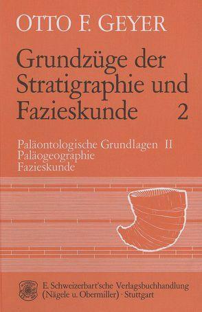 Grundzüge der Stratigraphie und Fazieskunde von Geyer,  Otto F