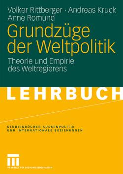 Grundzüge der Weltpolitik von Kruck,  Andreas, Rittberger,  Volker, Romund,  Anne