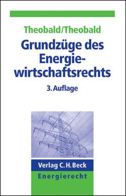 Grundzüge des Energiewirtschaftsrechts von Nill-Theobald,  Christiane, Pál,  Vincent, Riedle,  Julia, Theobald,  Christian, Tzellos,  Pashalis