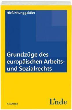 Grundzüge des europäischen Arbeits- und Sozialrechts von Hießl,  Christina, Runggaldier,  Ulrich