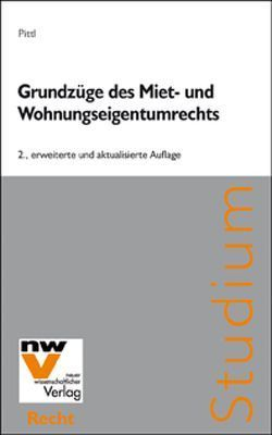 Grundzüge des Miet- und Wohnungseigentumsrechts von Pittl,  Raimund