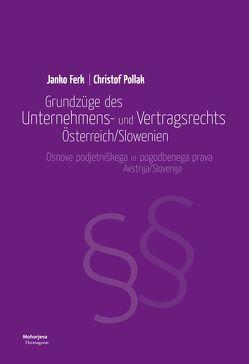 Grundzüge des Unternehmens- und Vertragsrechts Österreich/Slowenien von Ferk,  Janko, Pollak,  Christof