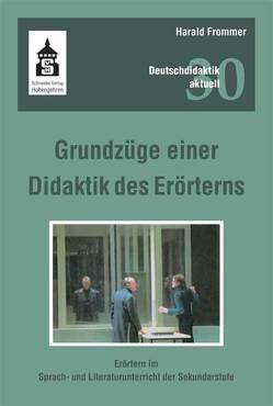 Grundzüge einer Didaktik des Erörterns von Frommer,  Harald