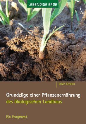 Grundzüge einer Pflanzenernährung des ökologischen Landbaus von Scheller,  Edwin