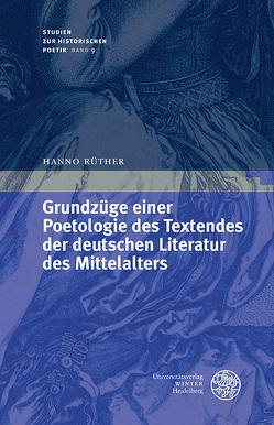 Grundzüge einer Poetologie des Textendes der deutschen Literatur des Mittelalters von Rüther,  Hanno