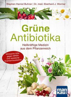 Grüne Antibiotika. Heilkräftige Medizin aus dem Pflanzenreich von Buhner,  Stephen Harrod, Wormer,  Eberhard J.
