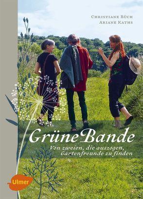 Grüne Bande von Büch,  Christiane, Kaths,  Ariane