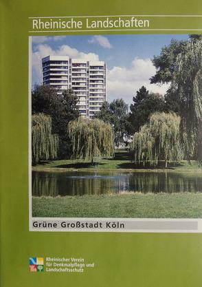 Grüne Grossstadt Köln von Kremer,  Bruno P., Wiemer,  Karl P