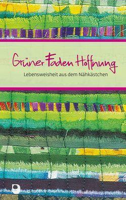 Grüner Faden Hoffnung von Sassin,  Maria, Schray,  Cornelia Elke, Wolff,  Angelika