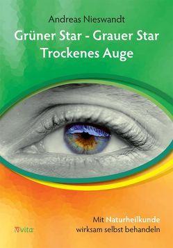 Grüner Star – Grauer Star – Trockenes Auge von Nieswandt,  Andreas