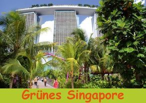 Grünes Singapore (Tischaufsteller DIN A5 quer) von Lindner,  Ulrike