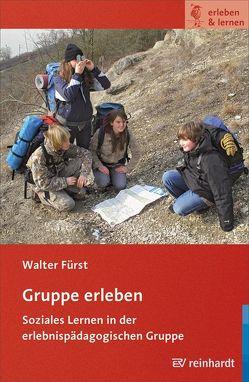 Gruppe erleben von Fürst,  Walter
