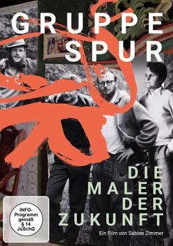 Gruppe SPUR – Die Maler der Zukunft! von Zimmer,  Sabine