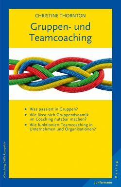 Gruppen- und Teamcoaching von Campisi,  Claudia, Thornton,  Christine