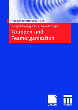 Gruppen und Teamorganisation von Conrad,  Peter, Schreyoegg,  Georg