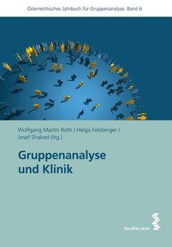 Gruppenanalyse und Klinik von Felsberger,  Helga, Roth,  Wolfgang Martin, Shaked,  Josef