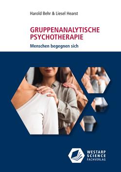Gruppenanalytische Psychotherapie von Beck,  Werner, Behr,  Harold, Hearst,  Liesel