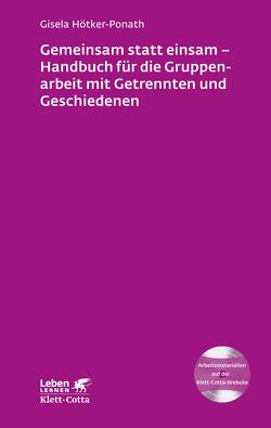 Gruppenarbeit mit Getrennten und Geschiedenen von Hötker-Ponath,  Gisela