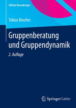 Gruppenberatung und Gruppendynamik von Brocher,  Tobias