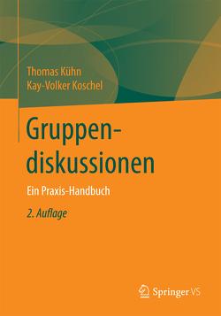 Gruppendiskussionen von Koschel,  Kay-Volker, Kuehn,  Thomas