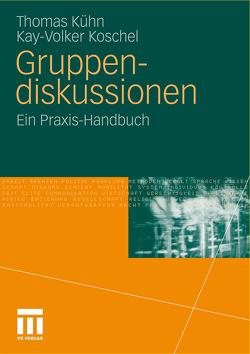 Gruppendiskussionen von Koschel,  Kay, Kuehn,  Thomas