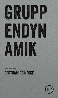 Gruppendynamik von Reinecke,  Bertram, Trautsch,  Asmus