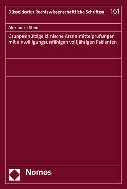 Gruppennützige klinische Arzneimittelprüfungen mit einwilligungsunfähigen volljährigen Patienten von Stein,  Alexandra