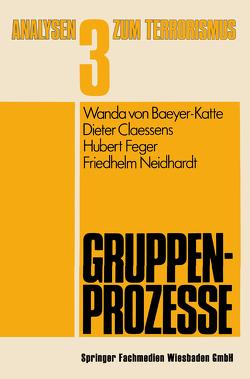 Gruppenprozesse von Claessens,  Dieter, Feger,  Hubert, Neidhardt,  Friedhelm, von Baeyer-Katte,  Wanda
