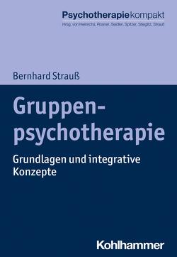 Gruppenpsychotherapie von Heinrichs,  Nina, Rosner,  Rita, Seidler,  Günter H., Spitzer,  Carsten, Stieglitz,  Rolf-Dieter, Strauß,  Bernhard