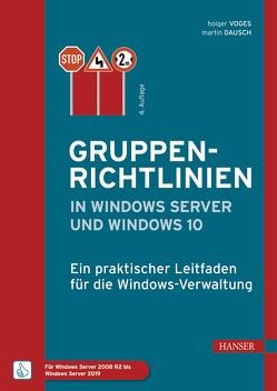 Gruppenrichtlinien in Windows Server und Windows 10 von Dausch,  Martin, Voges,  Holger