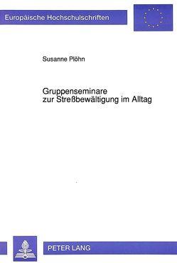 Gruppenseminare zur Streßbewältigung im Alltag von Wilfarth,  Susanne