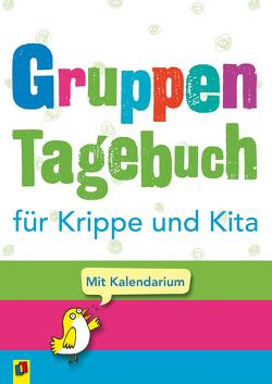 Gruppentagebuch für Krippe und Kita von Verlag an der Ruhr,  Redaktionsteam