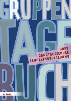 Gruppentagebuch – Hort, Schulkindbetreuung und Ganztagsschule
