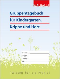 Gruppentagebuch für Kindergarten, Krippe und Hort von Walhalla Fachredaktion