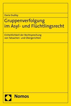 Gruppenverfolgung im Asyl- und Flüchtlingsrecht von Dudley,  Daria
