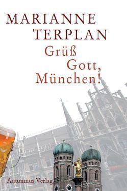 Grüß Gott, München! von Terplan,  Marianne