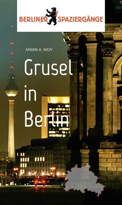 Grusel in Berlin von Woy,  Armin A.