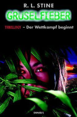 Gruselfieber / Thrillogy – Der Wettkampf beginnt von Arndt,  Christoph, Stine,  Robert L