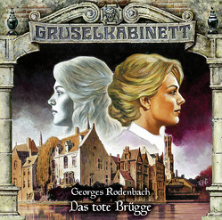 Gruselkabinett – Folge 168 von Diverse, Rodenbach,  Georges