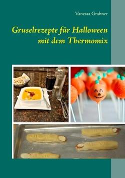 Gruselrezepte für Halloween mit dem Thermomix von Grabner,  Vanessa